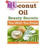 【中商海外直订】Coconut Oil Beauty Secrets: You Wish You Knew
