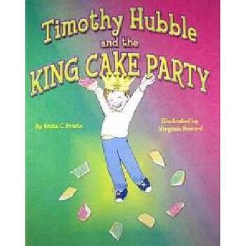 【预订】Timothy Hubble and the King Cake Party 美国库房发货,通常付款后3-5周到货!