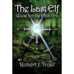 【预订】The Last Elf: Quest for the Elfin Orb