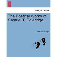 【预订】The Poetical Works of Samuel T. Coleridge.
