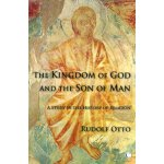 The Kingdom of God and the Son of Man: A Study in the Histo