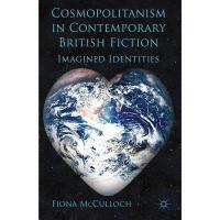 【预订】Cosmopolitanism in Contemporary British Fiction:
