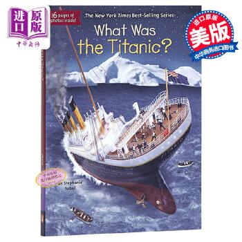 【中商原版】泰坦尼克号是什么?英文原版 What Was the Titanic? 历史科普 插图童书 8-12岁 青少年读物