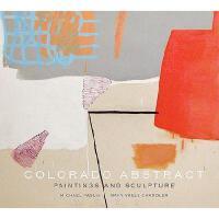 【预订】Colorado Abstract: Paintings and Sculpture
