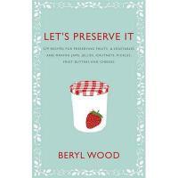 【预订】Let's Preserve It: 579 Recipes for Preserving Fruits