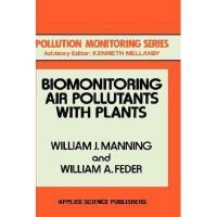 【预订】Biomonitoring Air Pollutants with Plants