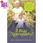 【中商海外直订】I Beat Neuropathy! Getting Your Life Back on Track