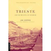 【预订】Trieste and the Meaning of Nowhere