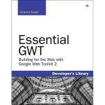 【预订】Essential GWT: Building for the Web with Google Web