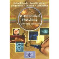 【预订】Astronomical Sketching: A Step-By-Step Introduction
