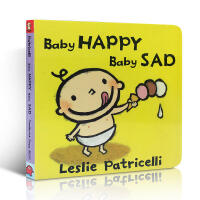 【全店300减100】英文原版 Baby Happy Baby Sad 培养宝宝行为习惯系列:开心难过 纸板书Lesli