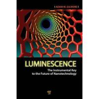 【预订】Luminescence: The Instrumental Key to the Future of