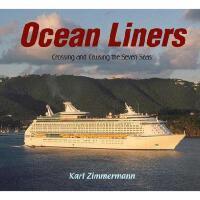 【预订】Ocean Liners: Crossing and Cruising the Seven Seas