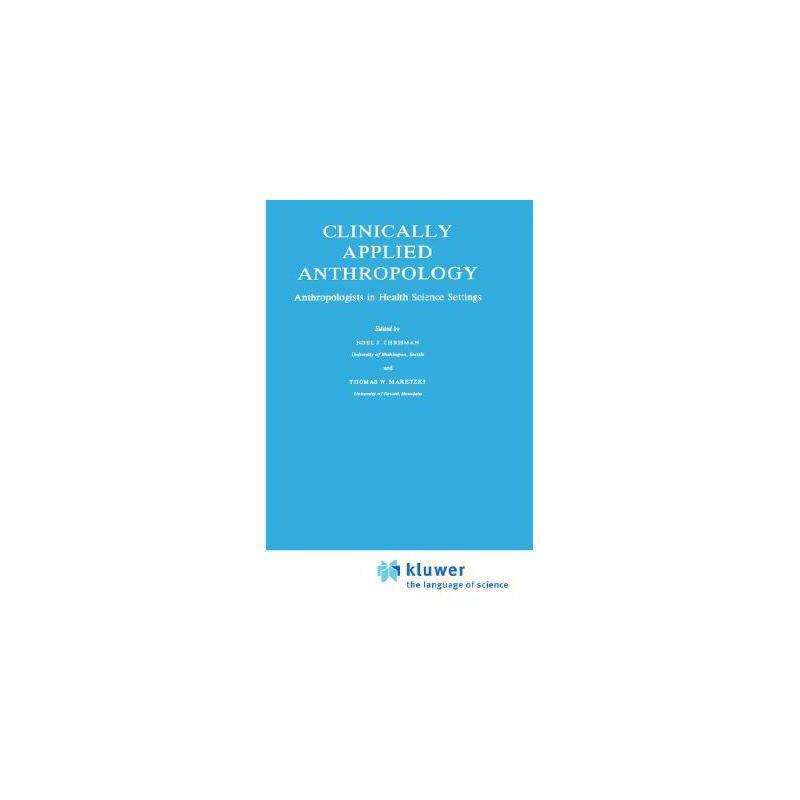 【预订】Clinically Applied Anthropology: Anthropologists in 美国库房发货,通常付款后3-5周到货!