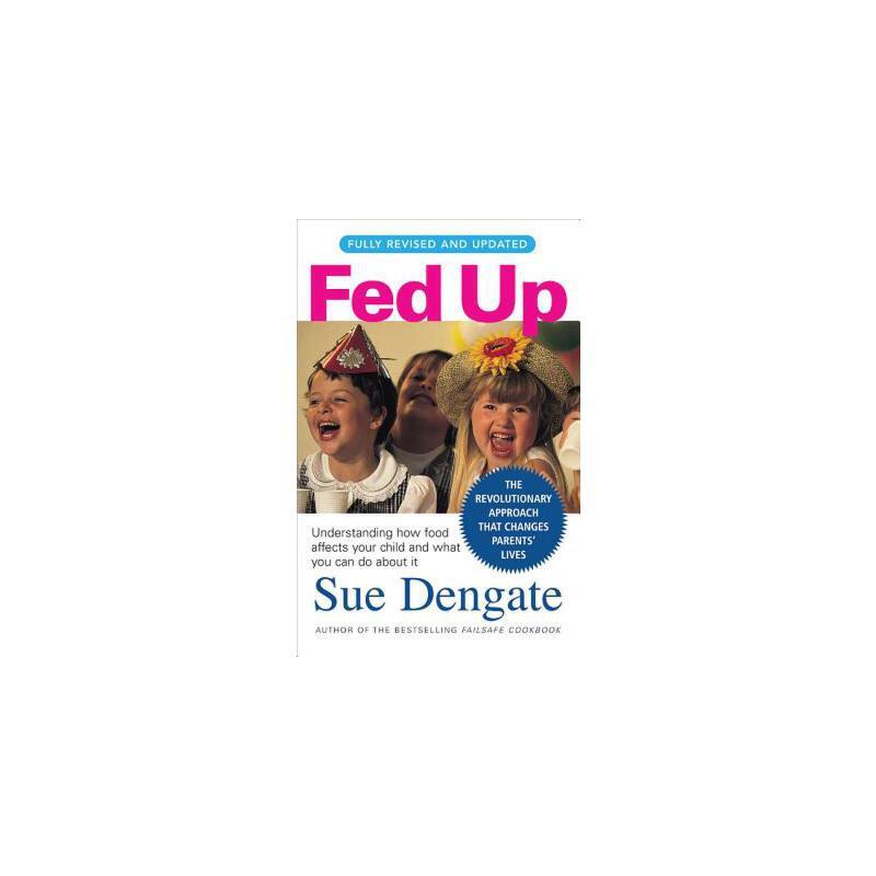 【预订】Fed Up: Understanding How Food Affects Your Child and What You Can Do about It 预订商品,需要1-3个月发货,非质量问题不接受退换货。