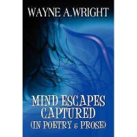 【预订】Mind Escapes Captured: In Poetry & Prose