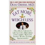 【预订】Eat More, Weigh Less: Dr. Dean Ornish's Program for