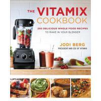 【预订】The Vitamix Cookbook 250 Delicious Whole Food Recipes to