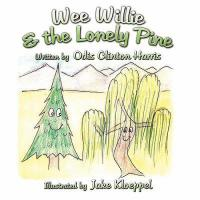 【预订】Wee Willie and the Lonely Pine