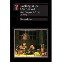 【预订】Looking at the Overlooked: Four Essays on Still Life