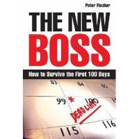 【预订】The New Boss: How to Survive the First 100 Days