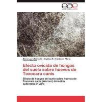 【预订】Efecto Ovicida de Hongos del Suelo Sobre Huevos de