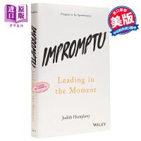 【中商原版】即兴演讲:掌握人生关键时刻 英文原版 Impromptu: Leading in the Moment 自