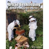 【预订】Urban Beekeeping: A Guide to Keeping Bees in the