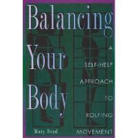 【预订】Balancing Your Body: A Self-Help Approach to Rolfing