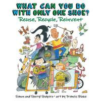 【预订】What Can You Do With Only One Shoe? Reuse, Recycle, Rei