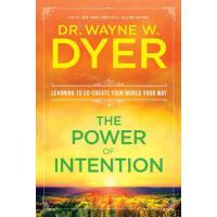 【预订】The Power of Intention: Learning to Co-Create Your Worl