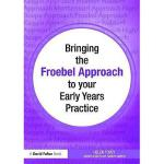 【预订】Bringing the Froebel Approach to Your Early Years