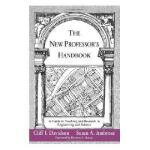 【预订】The New Professor'S Handbook: A Guide To Teaching