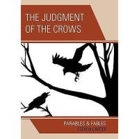 【预订】The Judgment of the Crows: Parables & Fables