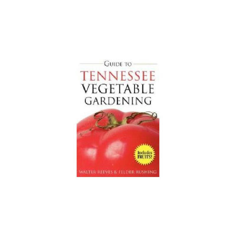 【预订】Guide to Tennessee Vegetable Gardening 美国库房发货,通常付款后3-5周到货!