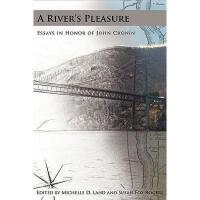 【预订】A River's Pleasure Essays in Honor of John Cronin