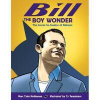 【预订】Bill the Boy Wonder: The Secret Co-Creator of