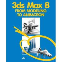 【预订】3ds Max 8: From Modeling to Animation [With CDROM]