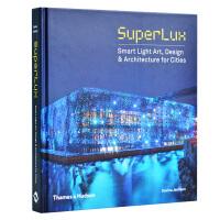 【预订】SuperLux: Smart Light Art, Design 智能灯光与城市设计 建筑照明设计书