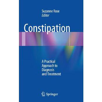 【预订】Constipation  A Practical Approach to Diagnosis and Treatment 预订商品,需要1-3个月发货,非质量问题不接受退换货。