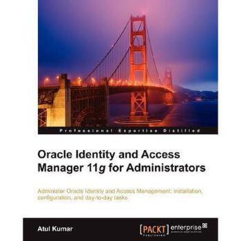【预订】Oracle Identity and Access Manager 11g for 美国库房发货,通常付款后3-5周到货!