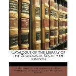 【预订】Catalogue of the Library of the Zoological Society of L