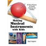 【预订】Making Musical Instruments with Kids: 67 Easy