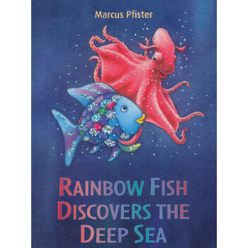 Rainbow Fish Discovers the Deep Sea 彩虹鱼系列:深海大冒险ISBN9780735840669
