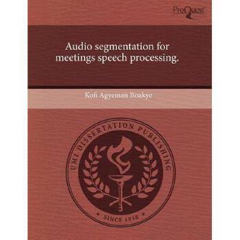 【预订】Audio Segmentation for Meetings Speech Processing. 美国库房发货,通常付款后3-5周到货!