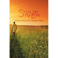 【预订】Send Me My Eve: Reflections of a Grown Man