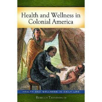 【预订】Health and Wellness in Colonial America 美国库房发货,通常付款后3-5周到货!