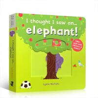 英文进口原版 I thought I saw an... elephant!我好像看到了一只大象 儿童启蒙纸板机关操作书 亲子躲猫猫游戏绘本3-6岁