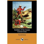 【预订】Soldiers of the Queen (Illustrated Edition) (Dodo Press