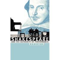 【预订】Shakespeare and the Authority of Performance